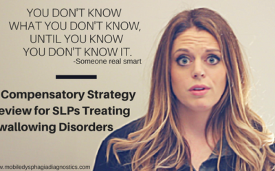 Don't be a sip, sip, DONE kind of SLP (A Compensatory Strategy Review for Swallowing Disorders Part 1)