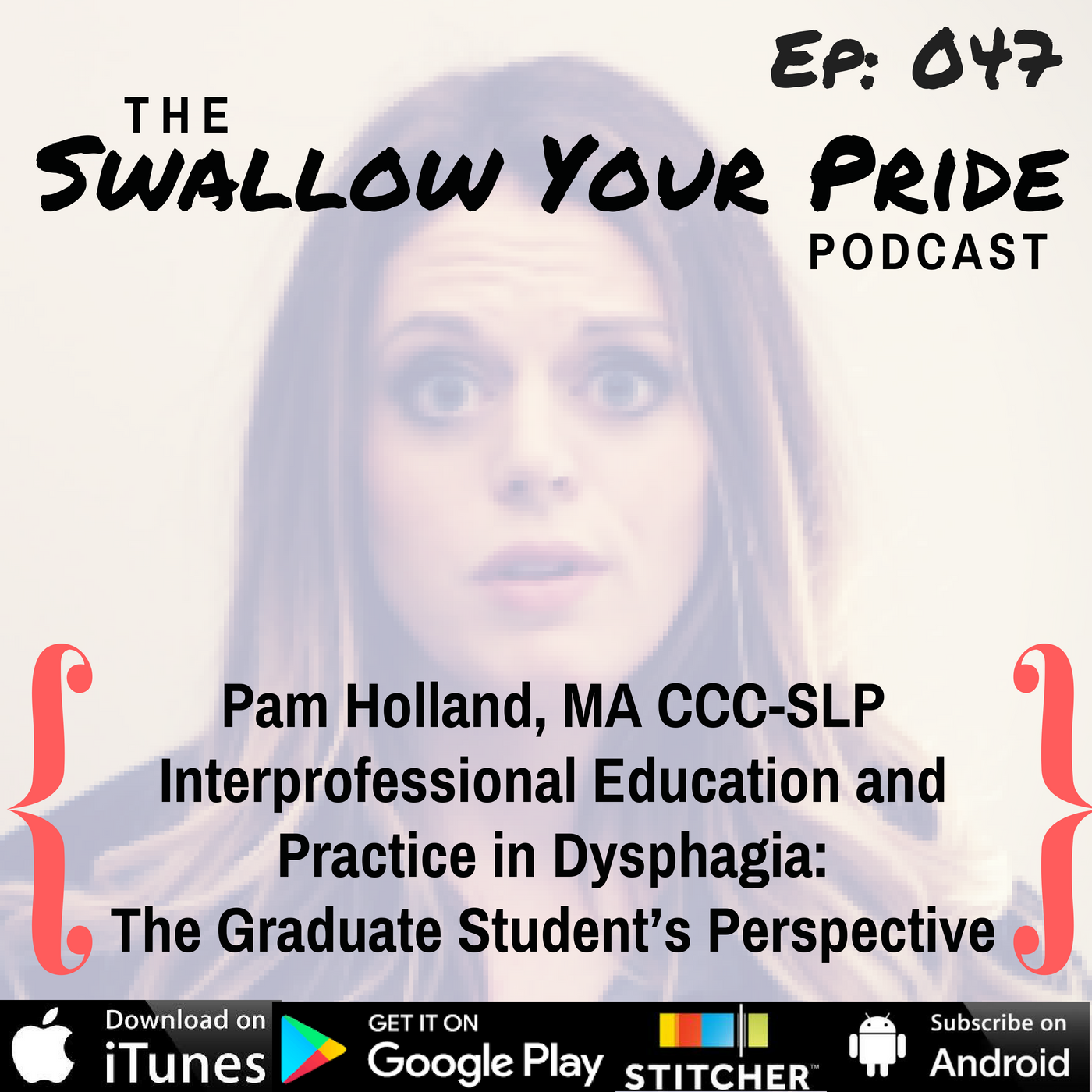 047 – Pam Holland, MA CCC-SLP –  Interprofessional Education and Practice in Dysphagia:  The Graduate Student's Perspective