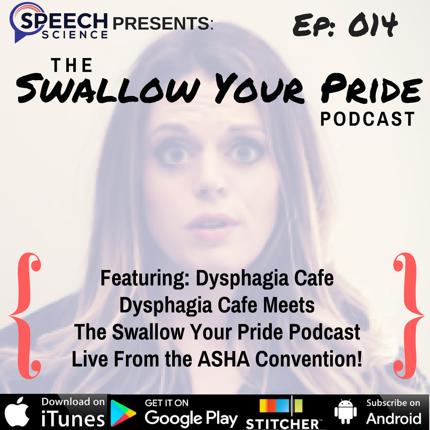 014 – Dysphagia Cafe meets The Swallow Your Pride Podcast Live from the ASHA Convention!