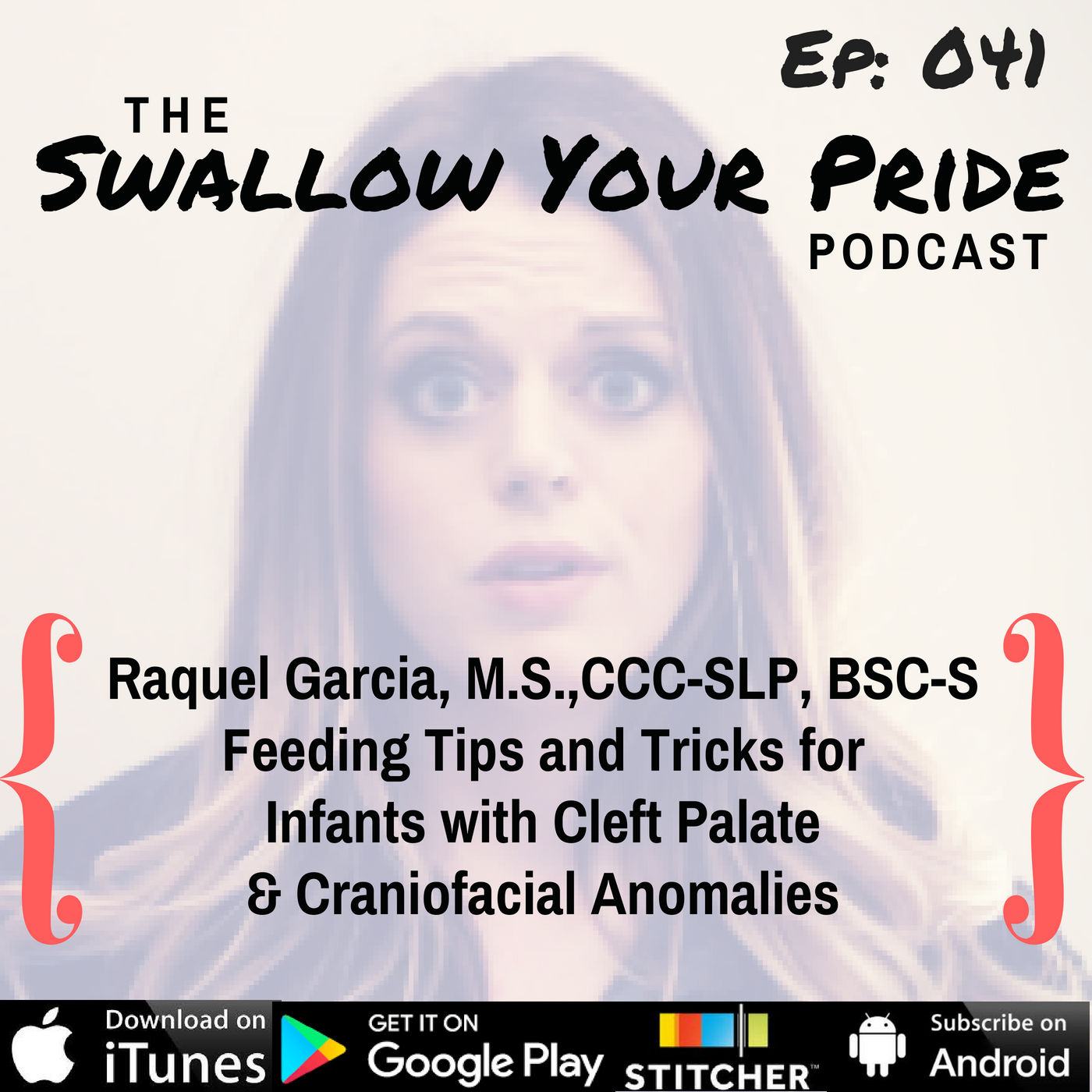 041-  Raquel Garcia, M.S.,CCC-SLP, BSC-S – Feeding Tips and Tricks for  Infants with Cleft Palate  & Craniofacial Anomalies