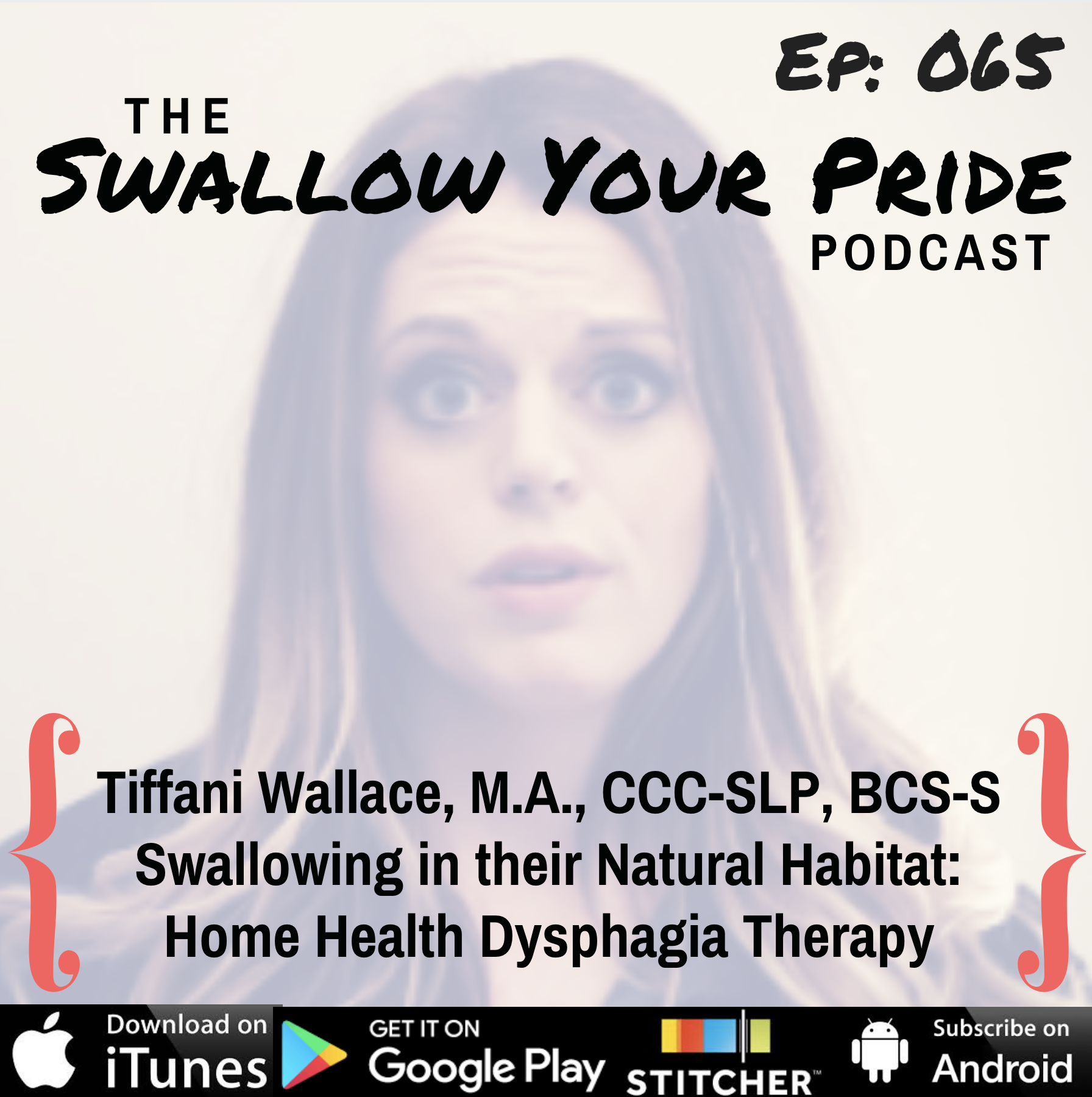 065 – Tiffani Wallace, M.A., CCC-SLP, BCS-S – Swallowing in their Natural Habitat: Home Health Dysphagia Therapy