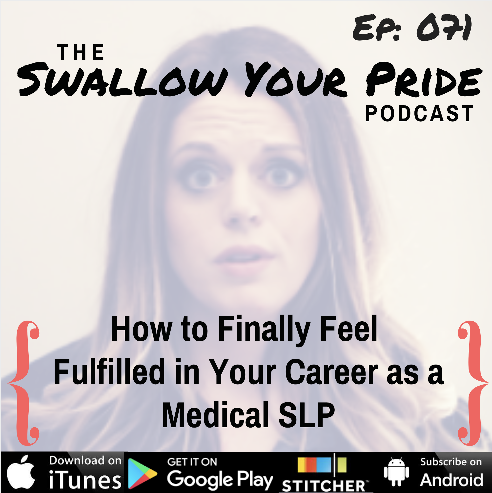 071 – How to Finally Feel Fulfilled in Your Career as a Medical SLP