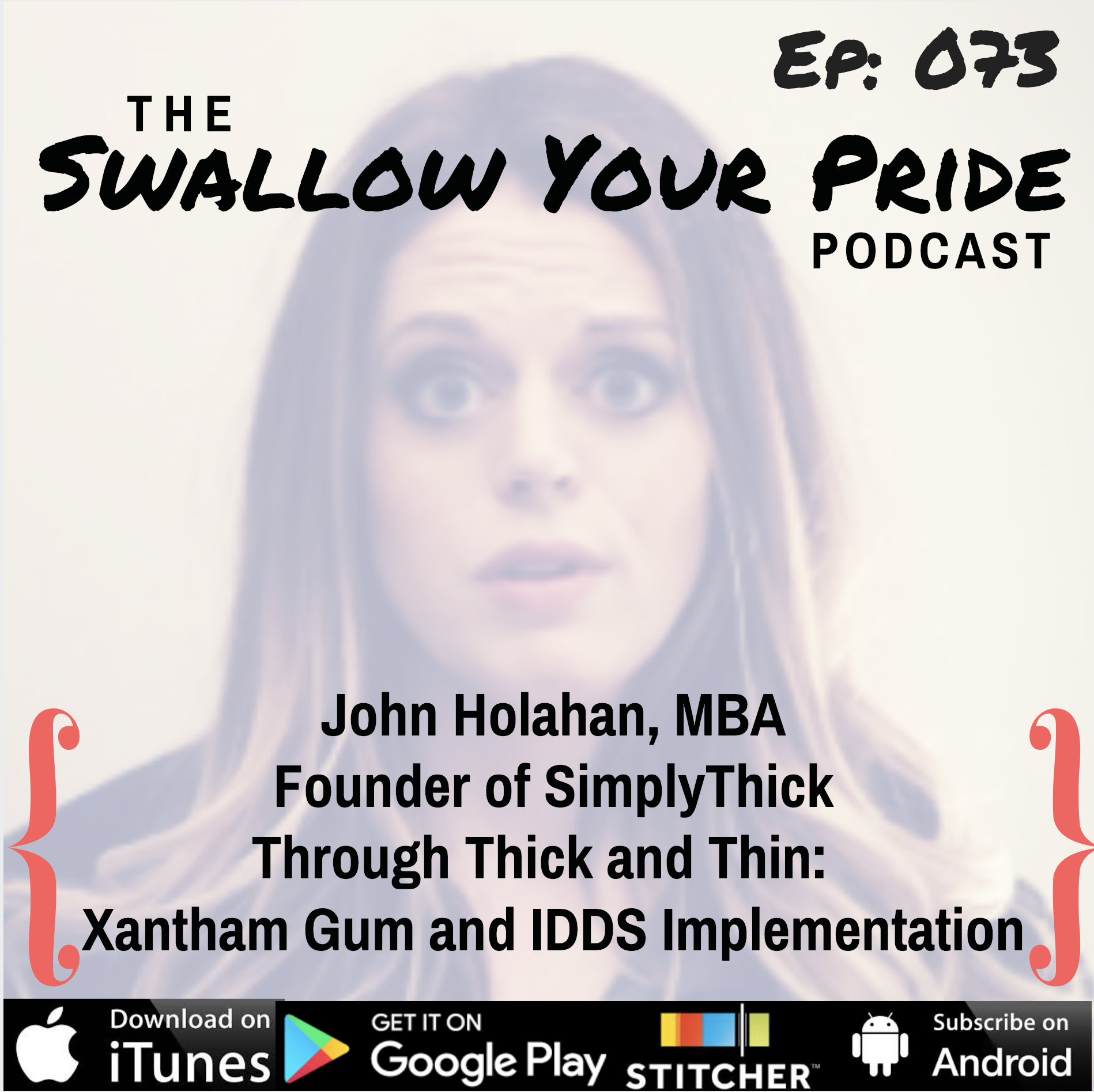 073 – John Holahan, MBA Founder of SimplyThick – Through Thick and Thin: Xantham Gum and IDDS Implementation