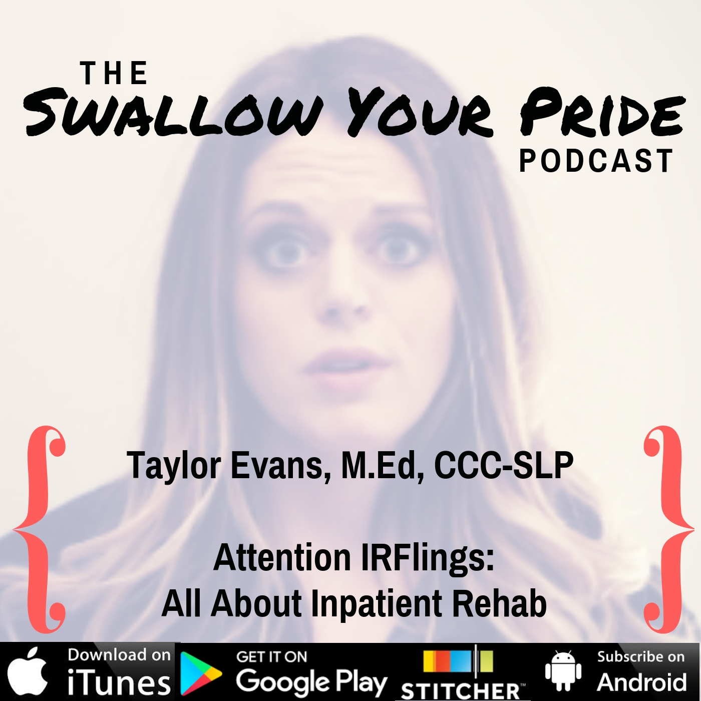 080  – Taylor Evans M.Ed, CCC-SLP – Attention IRFlings: All About Inpatient Rehab – Part 2