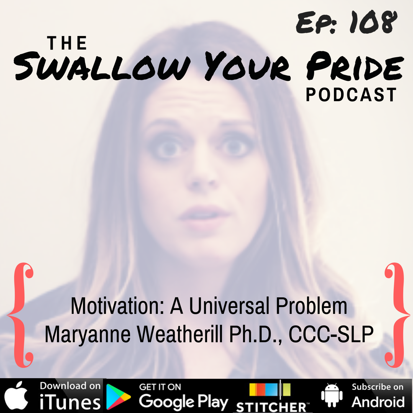 108 – Maryanne Weatherill Ph.D., CCC-SLP – Motivation: A Universal Problem