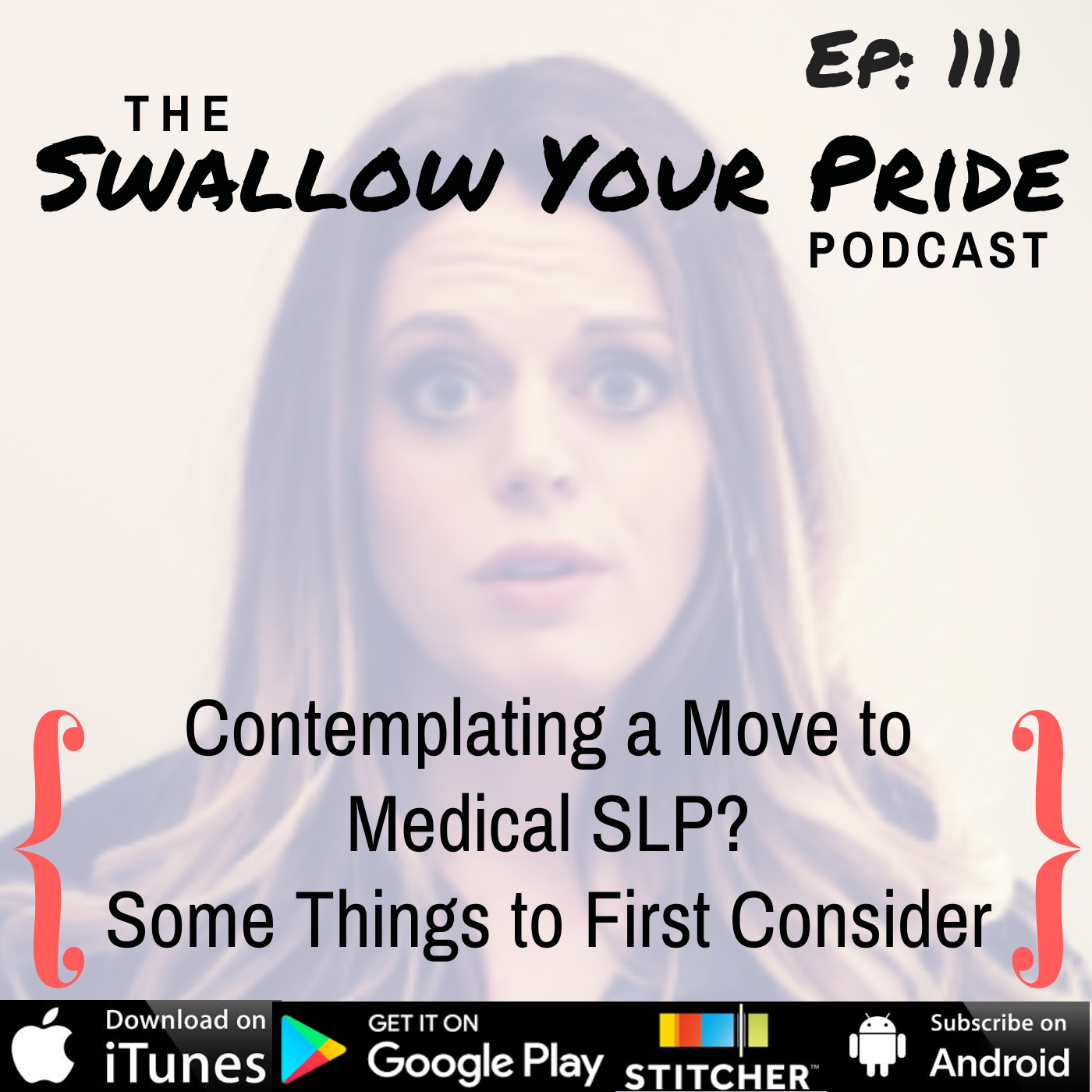 111 – Contemplating a Move to Medical SLP?  Some Things to First Consider