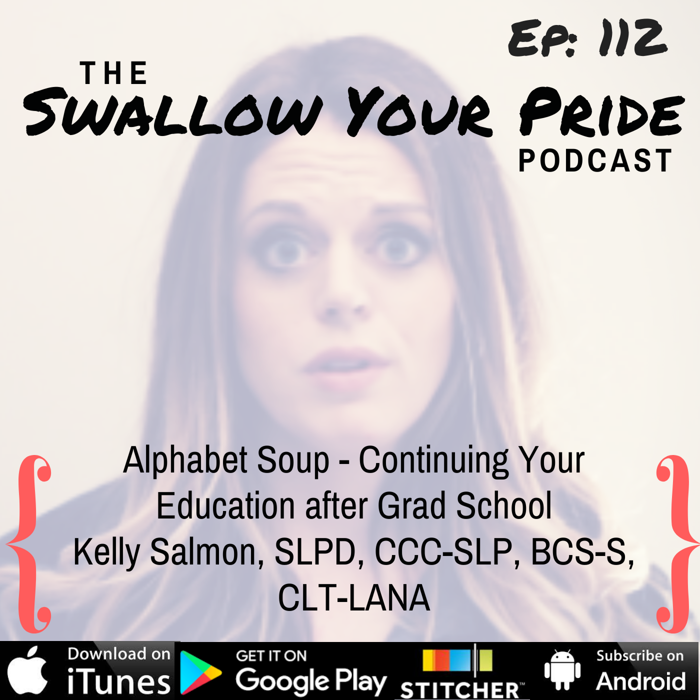 112 – Kelly Salmon, SLPD, CCC-SLP, BCS-S, CLT-LANA – Alphabet Soup – Continuing Your Education after Grad School