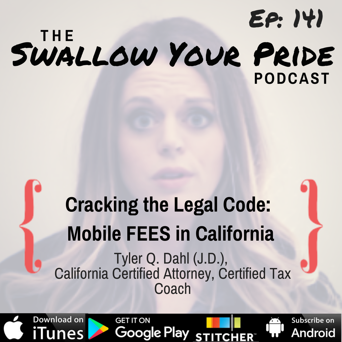141 – Cracking the Legal Code: Mobile FEES in California – Tyler Q. Dahl Juris Doctor (J.D.), California Certified Attorney, Certified Tax Coach