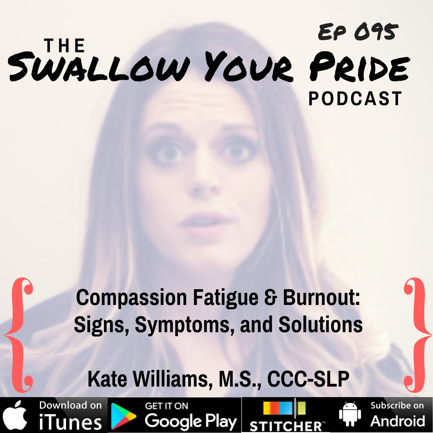 "095 –  Kathryn ""Kate"" Williams M.S., CCC-SLP – Compassion Fatigue & Burnout: Signs, Symptoms, and Solutions"