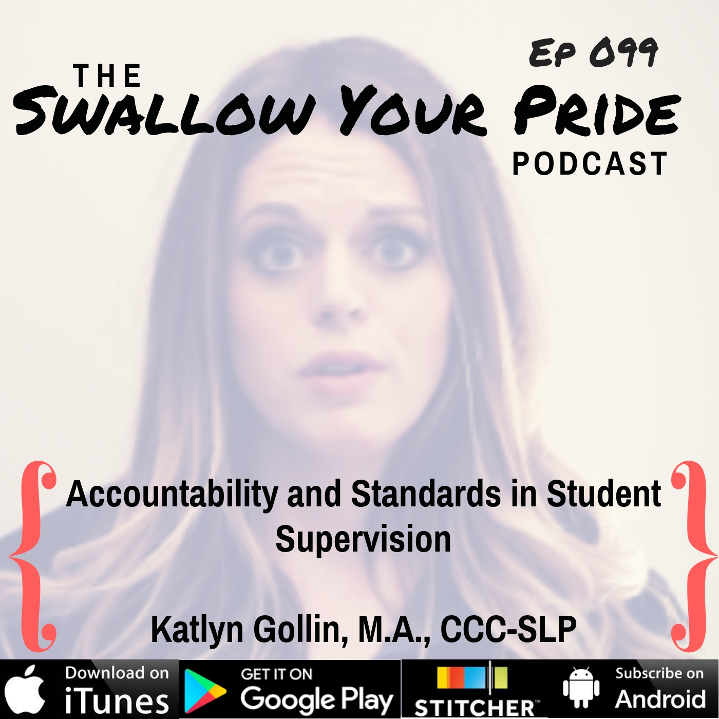 099 – Katlyn Gollin MA, CCC-SLP – Accountability and Standards in Student Supervision