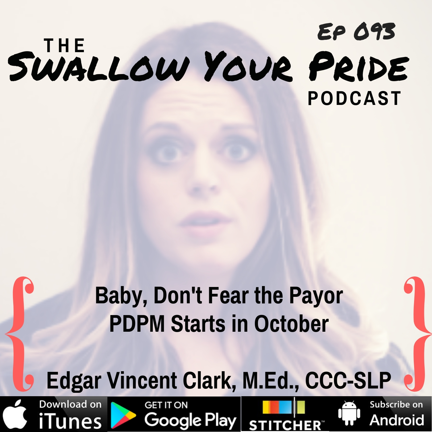 093 – Edgar Vincent Clark M. Ed. CCC-SLP – Baby, Don't Fear the Payor: PDPM Starts in October