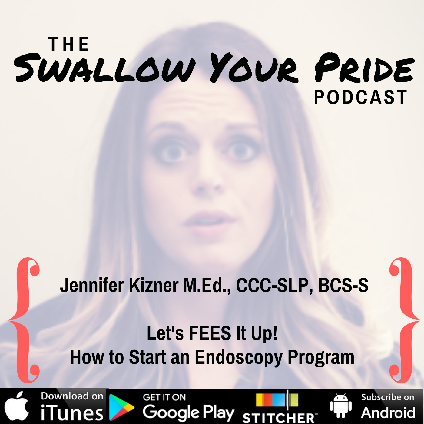 083 – Jennifer Kizner M.Ed CCC/SLP, BCS-S – Let's FEES It Up!  How to Start an Endoscopy Program – Part 2