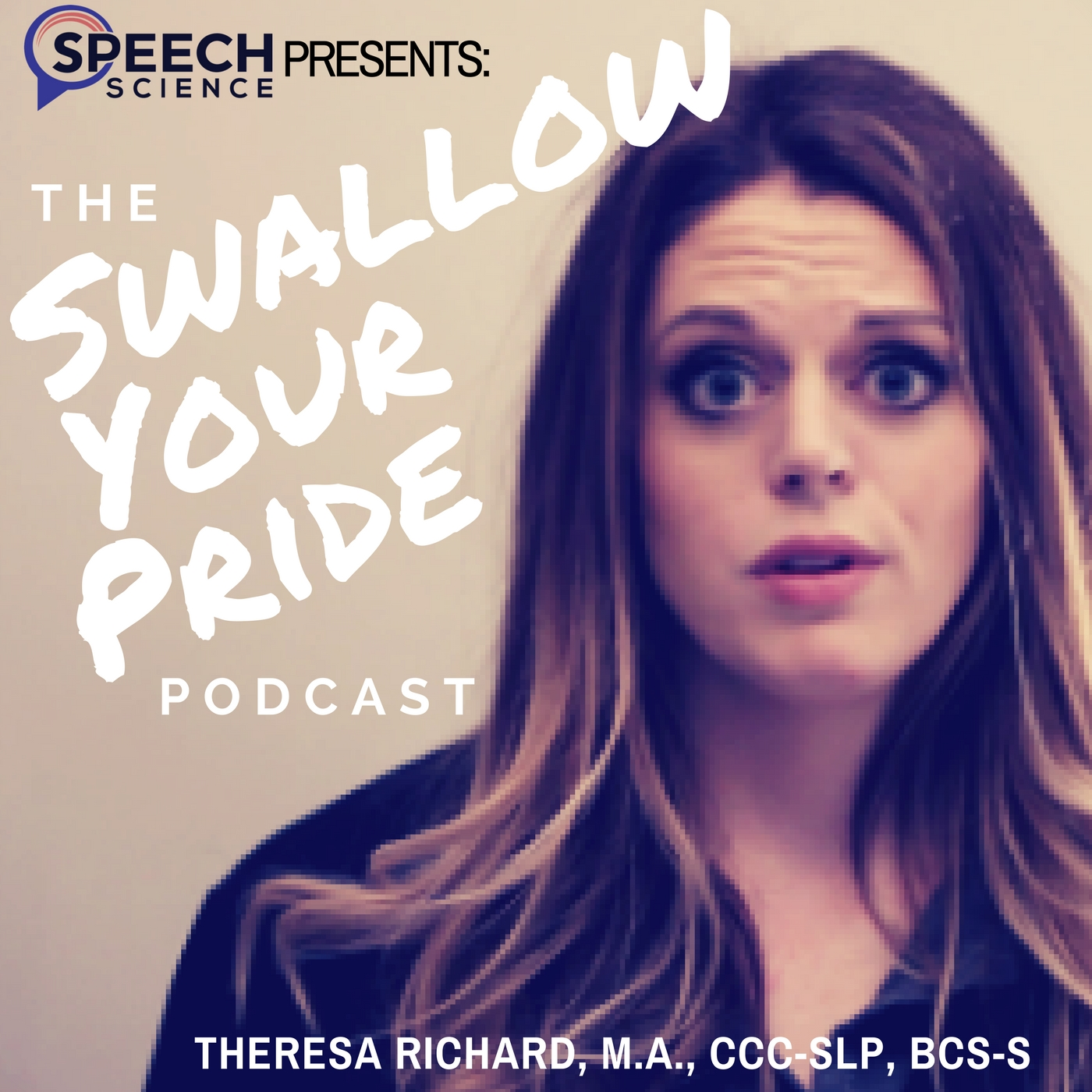 Intro to the Swallow Your Pride Podcast – Theresa Richard, M.A., CCC-SLP, BCS-S