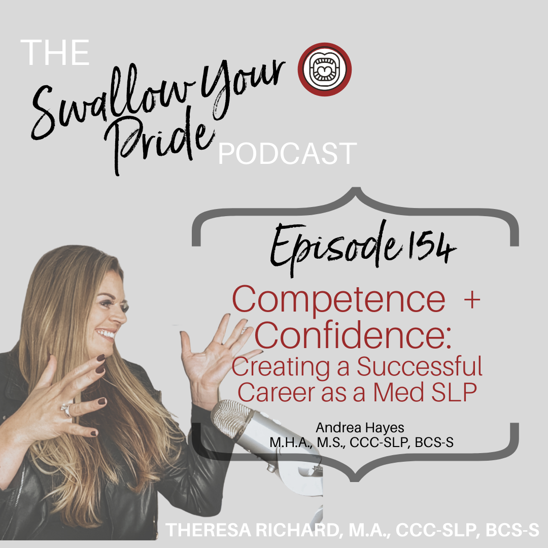 154 – Competence + Confidence: Creating a Successful Career as a Med SLP – Andrea Hayes M.H.A., M.S., CCC-SLP, BCS-S