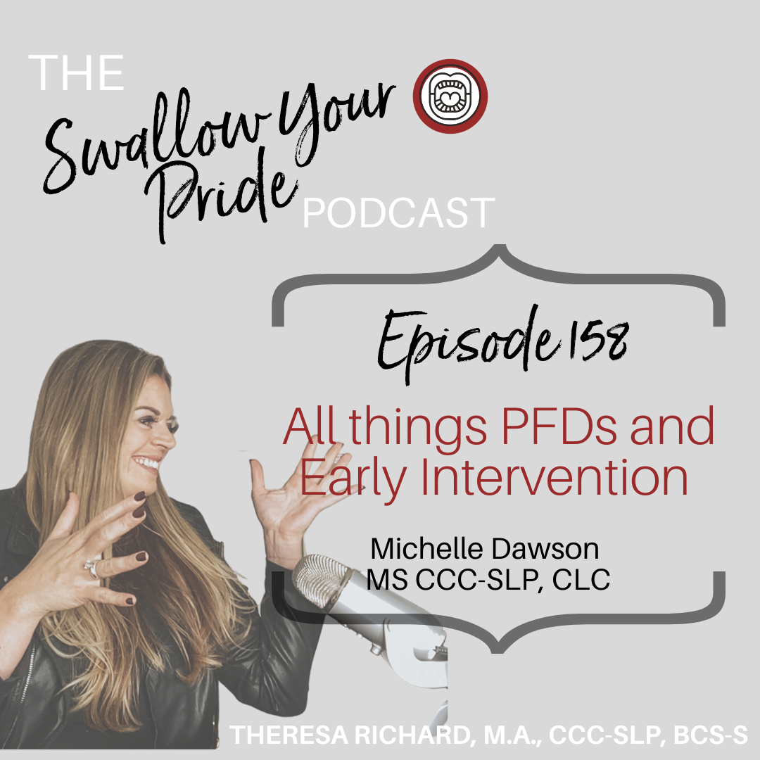 158 – All Things PFDs and Early Intervention – Michelle Dawson, MS, CCC-SLP, CLC