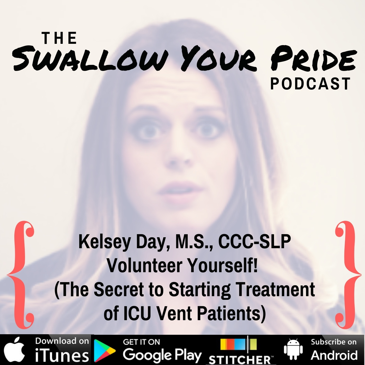 075 – Kelsey Day M.S., CCC-SLP  – Volunteer Yourself! (The Secret to Starting Treatment of ICU Vent Patients)