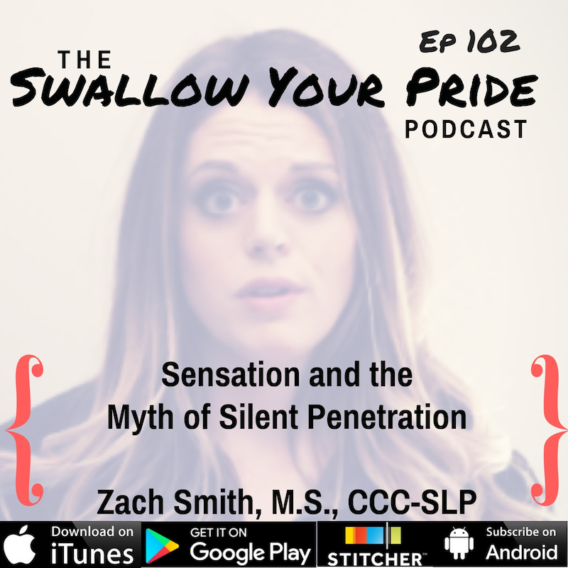 102 – Zachary M. Smith MS, CCC-SLP – Sensation and the Myth of Silent Penetration