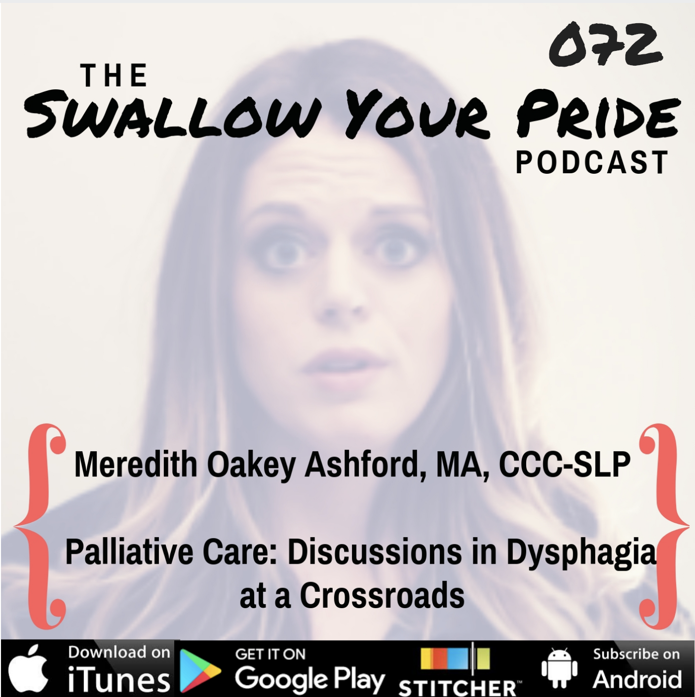 072 – Meredith Oakey Ashford, MA, CCC-SLP – Palliative Care: Discussions in Dysphagia at a Crossroads