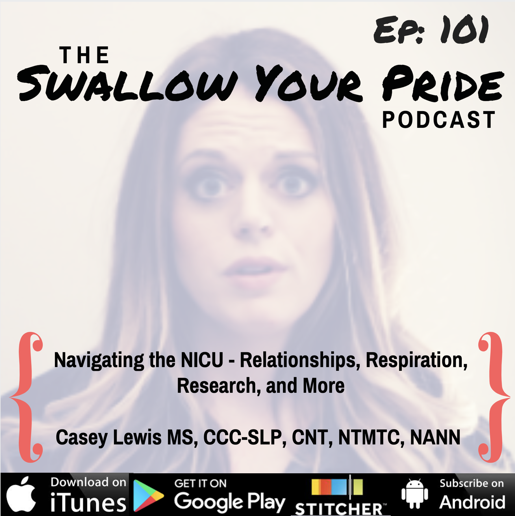 101 – Casey Lewis MS, CCC-SLP, CNT, NTMTC, NANN – Navigating the NICU – Relationships, Respiration, Research, and More