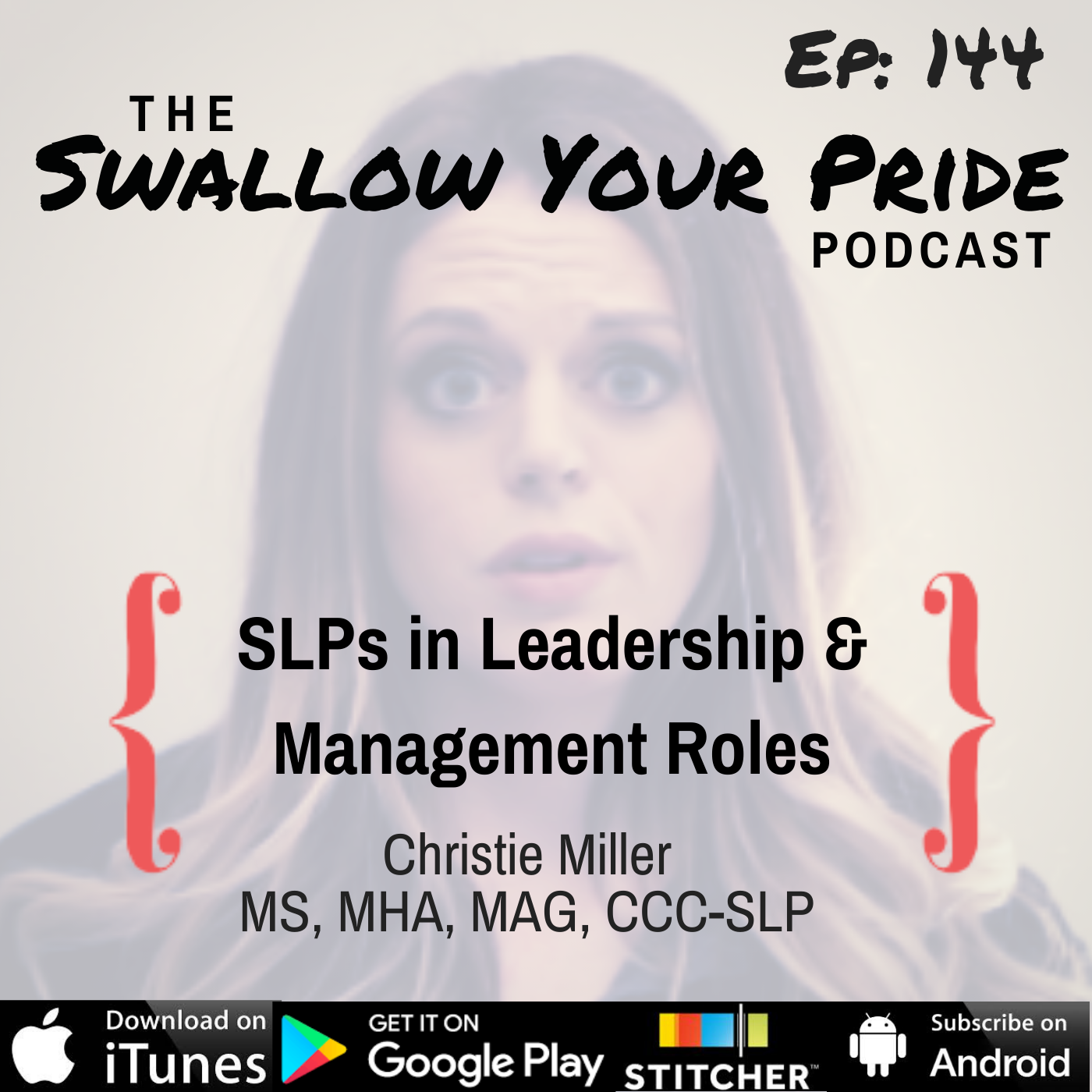 144 – Christie Miller MS, MHA, MAG, CCC-SLP – SLPs in Leadership & Management Roles