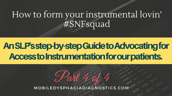How to form your instrumental lovin' #SNFsquad (The Step-by-Step Guide to Advocating for Access to Instrumentation Part 4)